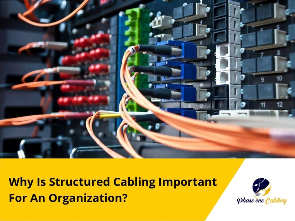Why Is Structured Cabling Important for an Organization
